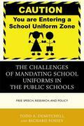The Challenges of Mandating School Uniforms in the Public Schools: Free Speech, Research, and Policy