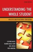 Understanding the Whole Student: Holistic Multicultural Education