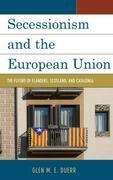 Secessionism and the European Union: The Future of Flanders, Scotland, and Catalonia