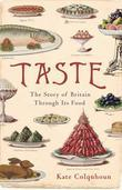 Taste: The Story of Britain through Its Cooking