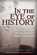 In the Eye of History: Disclosures in the JFK Assassination Medical Evidence