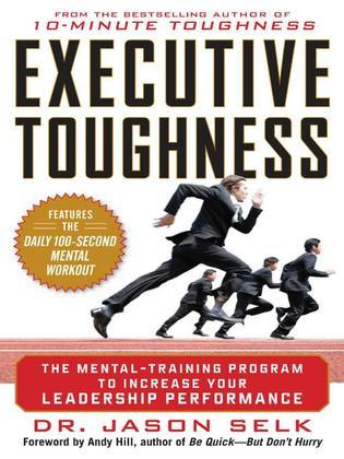 Jason Selk - Executive Toughness: The Mental-Training Program to Increase Your Leadership Performance