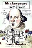 Shakespeare Well-Versed: A Rhyming Guide to All His Plays