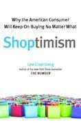 Shoptimism: Why the American Consumer Will Keep on Buying No Matter What