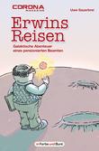 Erwins Reisen – Galaktische Abenteuer eines pensionierten Beamten
