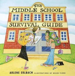 The Middle School Survival Guide: How to Survive from the Day Elementary School Ends until the Second High School Begins