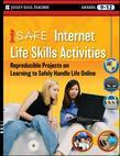 I-Safe Internet Life Skills Activities: Reproducible Projects on Learning to Safely Handle Life Online, Grades 9-12