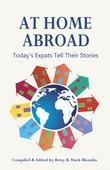 At Home Abroad: Today's Expats Tell Their Stories