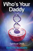 Who's Your Daddy: Spiritual DNA