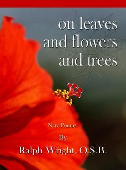 On Leaves and Flowers and Trees
