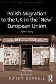 Polish Migration to the UK in the 'New' European Union: After 2004