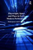 Playwright, Space and Place in Early Modern Performance: Shakespeare and Company