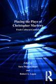 Placing the Plays of Christopher Marlowe: Fresh Cultural Contexts