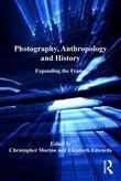 Photography, Anthropology and History: Expanding the Frame