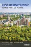 Urban Landscape Ecology: Science, policy and practice
