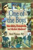 One of the Boys: Masculinity, Homophobia, and Modern Manhood