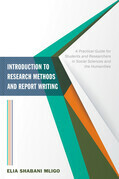 Introduction to Research Methods and Report Writing: A Practical Guide for Students and Researchers in Social Sciences and the Humanities