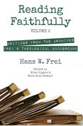 Reading Faithfully, Volume 2: Writings from the Archives: Frei's Theological Background