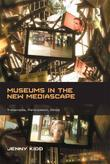Museums in the New Mediascape: Transmedia, Participation, Ethics