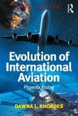 Evolution of International Aviation: Phoenix Rising