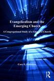 Evangelicalism and the Emerging Church: A Congregational Study of a Vineyard Church