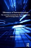 Dilemmas of Internationalism: The American Association for the United Nations and US Foreign Policy, 1941-1948