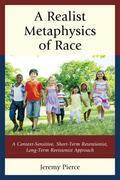 A Realist Metaphysics of Race: A Context-Sensitive, Short-Term Retentionist, Long-Term Revisionist Approach