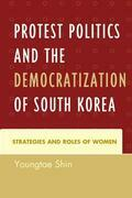 Protest Politics and the Democratization of South Korea: Strategies and Roles of Women