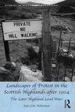 Landscapes of Protest in the Scottish Highlands after 1914: The Later Highland Land Wars