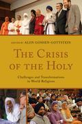 The Crisis of the Holy: Challenges and Transformations in World Religions