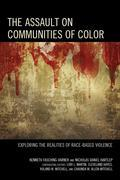 The Assault on Communities of Color: Exploring the Realities of Race-Based Violence