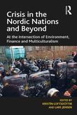 Crisis in the Nordic Nations and Beyond: At the Intersection of Environment, Finance and Multiculturalism