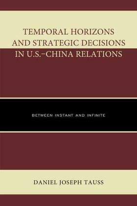 Temporal Horizons and Strategic Decisions in U.S.-China Relations: Between Instant and Infinite