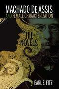 Machado de Assis and Female Characterization: The Novels