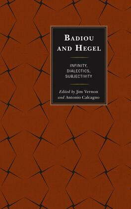 Badiou and Hegel: Infinity, Dialectics, Subjectivity