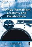 Hip-Hop Turntablism, Creativity and Collaboration