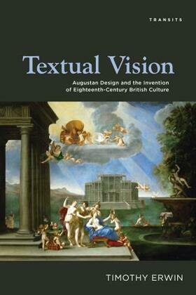 Textual Vision: Augustan Design and the Invention of Eighteenth-Century British Culture
