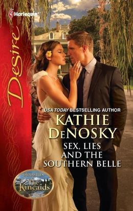 Kathie DeNosky - Sex, Lies and the Southern Belle: Sex, Lies and the Southern Belle\The Kincaids: Jack and Nikki, Part 1