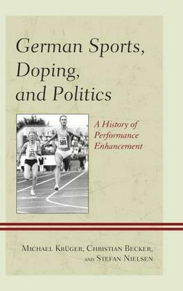 German Sports, Doping, and Politics: A History of Performance Enhancement
