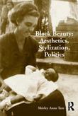 Black Beauty: Aesthetics, Stylization, Politics