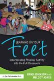 Learning on Your Feet: Incorporating Physical Activity into the K-8 Classroom