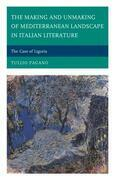 The Making and Unmaking of Mediterranean Landscape in Italian Literature: The Case of Liguria