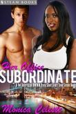 Her Office Subordinate - A Hot Interracial BWWM Erotic Short Story from Steam Books
