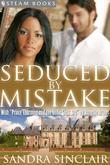 "Seduced By Mistake (with ""Prince Charming and the Little Glass Bra"") - A Sensual Bundle of 2 Erotic Romance Stories Including BWWM & Billionaires from"