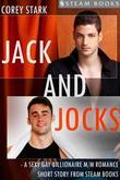 Jack and Jocks - A Sexy Gay Billionaire Romance Short Story From Steam Books