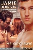 Jamie Joins In - A Sexy Bisexual Threesome Short Story from Steam Books