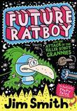 Future Ratboy and the Attack of the Killer Robot Grannies