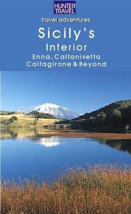 Sicily's Interior: Enna, Caltanisetta, Caltagirone & Beyond: Enna, Caltanisetta, Caltagirone & Beyond