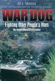 War Dog: Fighting Other People's Wars -The Modern Mercenary in Combat