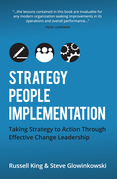 Strategy, People,Implementation: Taking Strategy to Action Through Effective Change Leadership